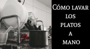 como lavar tus platos a mano