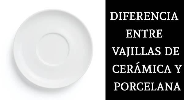 diferencia entre vajilla de porcelana y cerámica